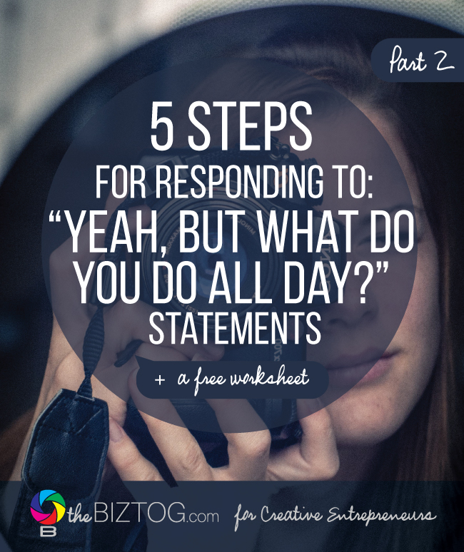 "5 steps for responding to ""Yeah, but what do you do all day"" statements"