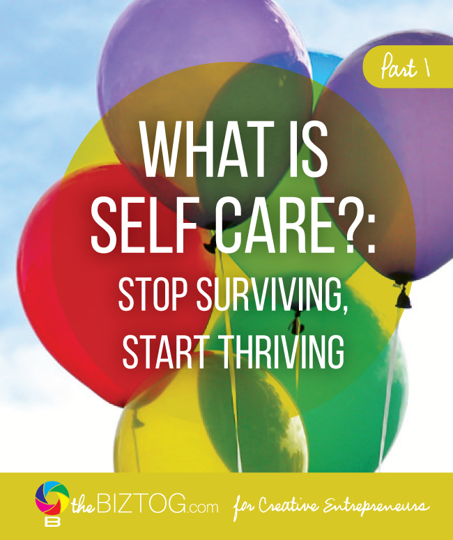 What is self care?  Stop surviving, start thriving