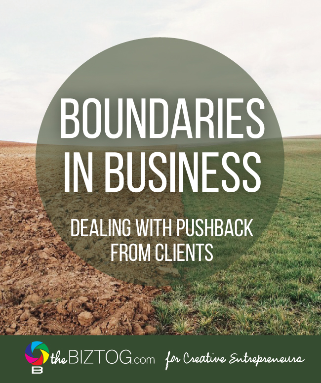 Boundaries in Business - Dealing with Pushback from Clients