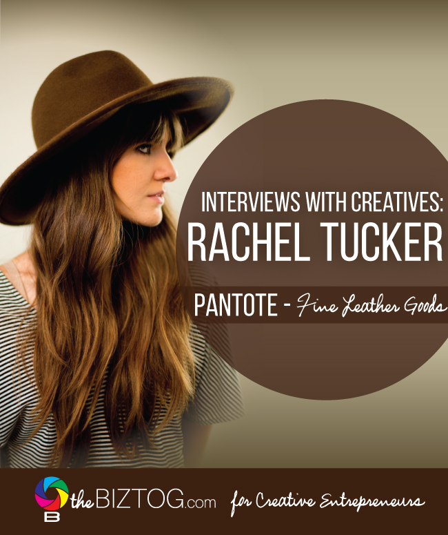 Interviews with Creative Entrepreneur - Rachel Tucker from Pantote